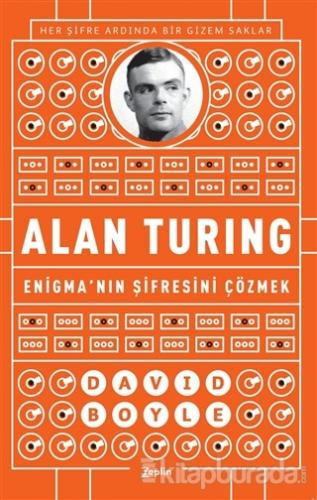 Alan Turing - Enigma'nın Şifresini Çözmek