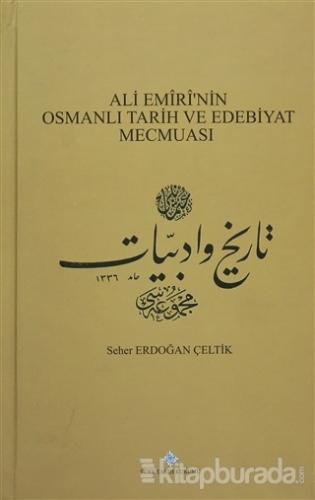 Ali Emiri'nin Osmanlı Tarih ve Edebiyat Mecmuası (Ciltli)