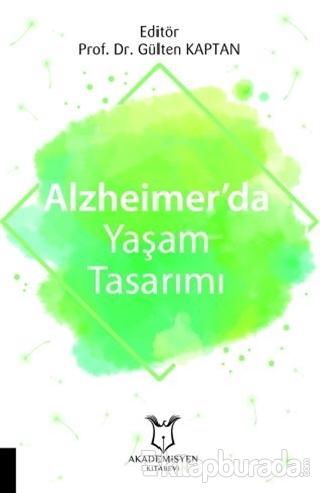 Alzheimer'da Yaşam Tasarımı Gülten Kaptan