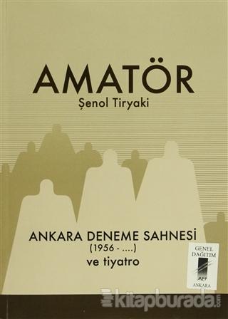 Amatör - Ankara Deneme Sahnesi (1956-...) ve Tiyatro