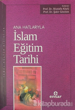 Ana Hatlarıyla İslam Eğitim Tarihi