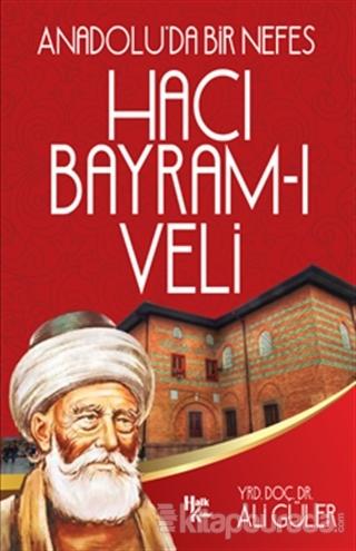 Anadolu'da Bir Nefes Hacı Bayram-ı Veli