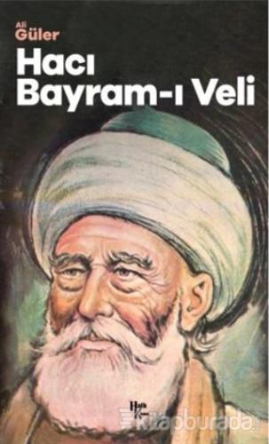 Anadolu'da Bir Nefes Hacı Bayram-ı Veli Ali Güler