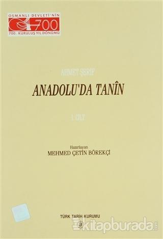 Anadolu'da Tanin 1. Cilt