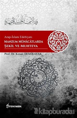 Arap-İslam Edebiyatı Manzum Münacatlarda Şekil ve Muhteva