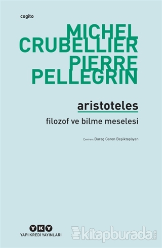 Aristoteles - Filozof ve Bilme Meselesi Michel Crubellier