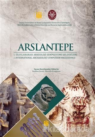 Arslantepe Arkeoloji Sempozyumu Bildirileri (Ciltli)