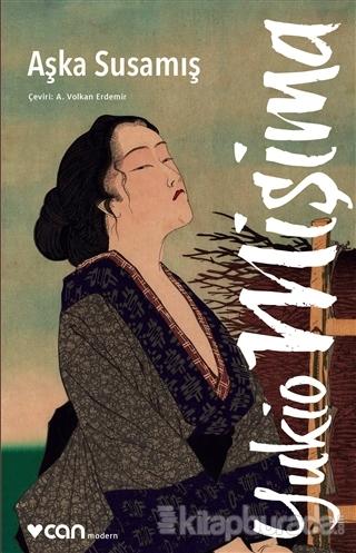 Aşka Susamış Yukia Mişima