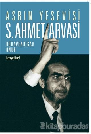 Asrın Yesevisi S. Ahmet Arvasi