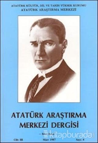 Atatürk Araştırma Merkezi Dergisi, Mart 1987 Sayı 8