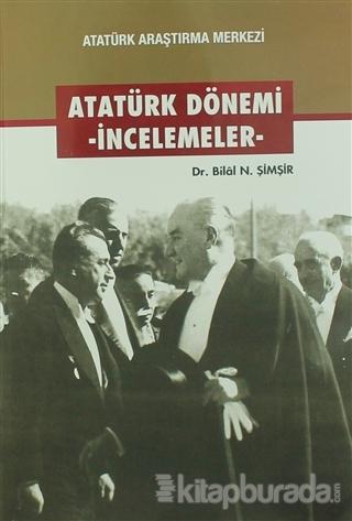 Atatürk Dönemi - İncelemeler