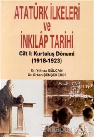 Atatürk İlkeleri ve İnkılap Tarihi Cilt 1: Kurtuluş Dönemi 1918-1923