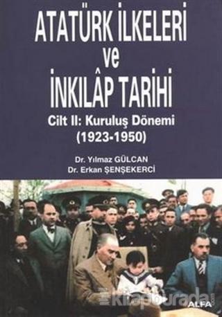 Atatürk İlkeleri ve İnkılap Tarihi Cilt: 2  Kuruluş Dönemi (1923-1950)
