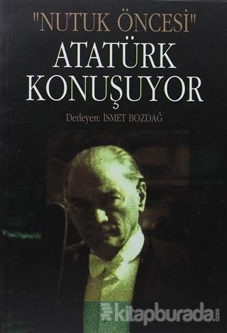 Atatürk Konuşuyor
