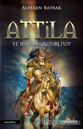 Attila ve Hun İmparatorluğu