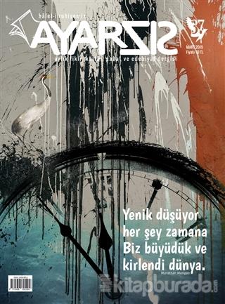 Ayarsız Aylık Fikir Kültür Sanat ve Edebiyat Dergisi Sayı: 37 Mart 2019