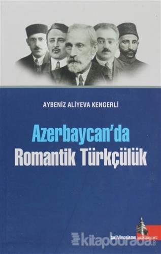 Azerbaycan'da Romantik Türkçülük