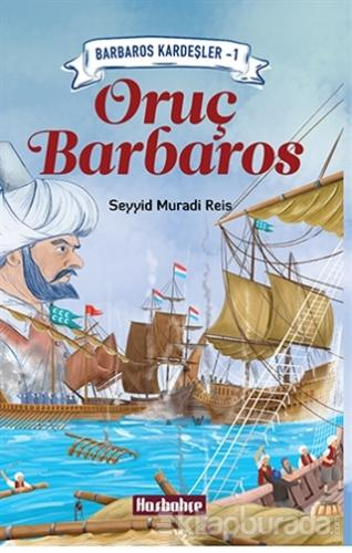 Barbaros Kardeşler 1 - Oruş Barbaros