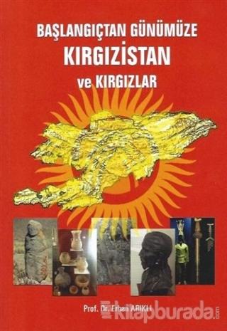 Başlangıçtan Günümüze Kırgızistan ve Kırgızlar