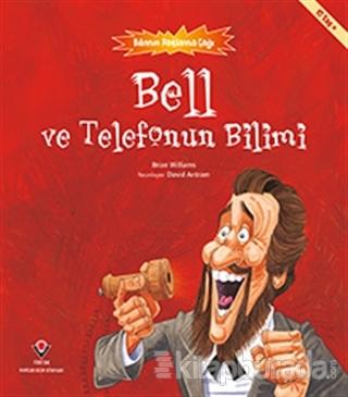 Bell ve Telefonun Bilimi - Bilimin Patlama Çağı Brian Williamson