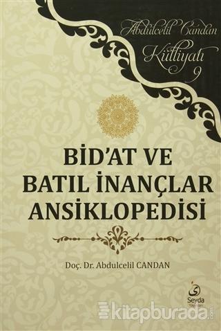 Bid'at ve Batıl İnançlar Ansiklopedisi