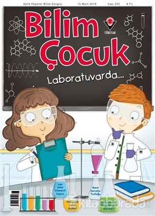 Bilim Çocuk Dergisi Sayı: 255 Mart 2019