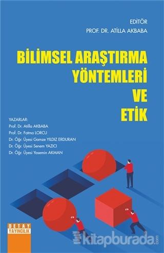 Bilimsel Araştırma Yöntemleri ve Etik Atilla Akbaba