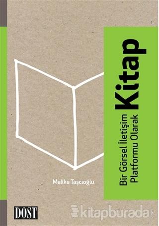Bir Görsel İletişim Platformu Olarak Kitap Melike Taşçıoğlu