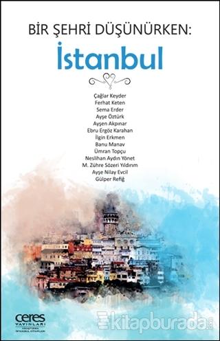 Bir Şehri Düşünürken: İstanbul