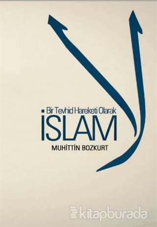 Bir Tevhid Hareketi Olarak İslam