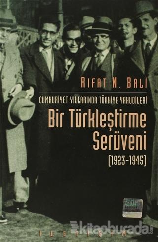 Bir Türkleştirme Serüveni (1923-1945)