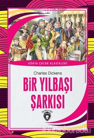 Bir Yılbaşı Şarkısı - Dünya Çocuk Klasikleri Charles Dickens