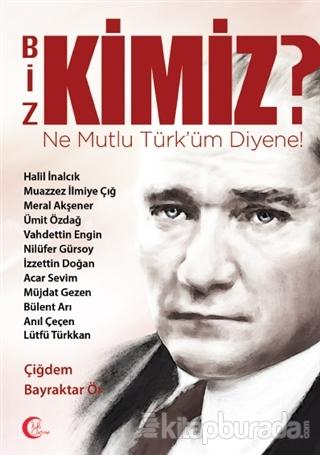 Biz Kimiz? Ne Mutlu Türküm Diyene!