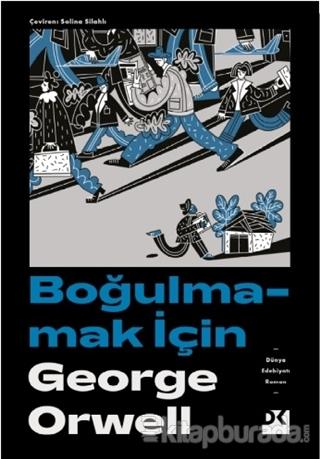 Boğulmamak İçin George Orwell