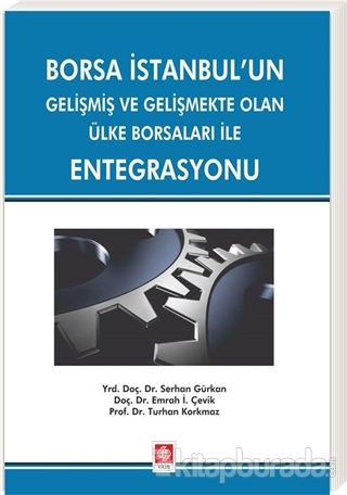 Borsa İstanbul'un Gelişmiş ve Gelişmekte Olan Ülke Borsaları ile Entegrasyonu