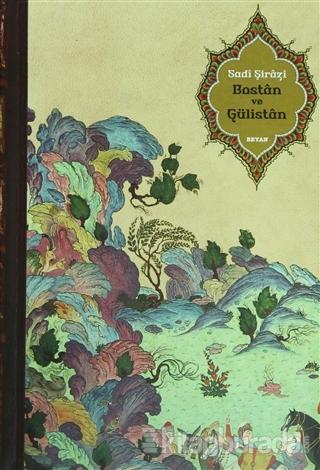 Bostan ve Gülistan (Ciltli) Şirazlı Şeyh Sadi (Şirazî)