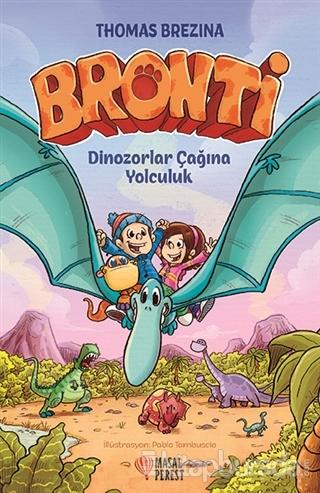 Bronti - Dinozorlar Çağına Yolculuk (Ciltli)