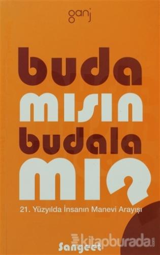 Buda Mısın, Budala Mı?