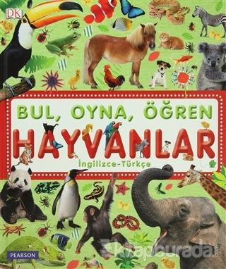 Bul, Oyna, Öğren - Hayvanlar (Ciltli)