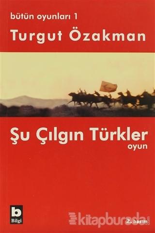 Bütün Oyunları 1 Şu Çılgın Türkler