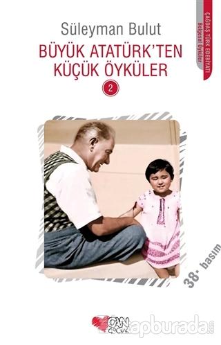 Büyük Atatürk'ten Küçük Öyküler - 2