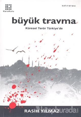 Büyük Travma: Küresel Terör Türkiye'de