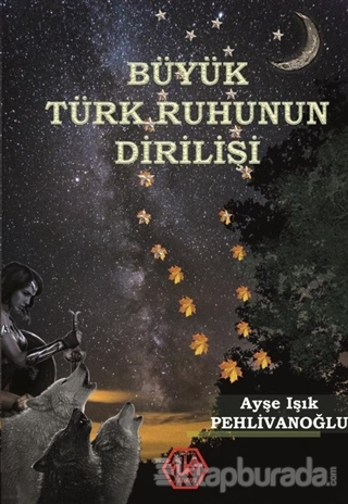 Büyük Türk Ruhunun Dirilişi