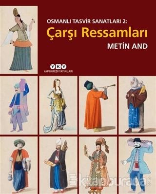 Çarşı Ressamları - Osmanlı Tasvir Sanatları 2 (Ciltli)
