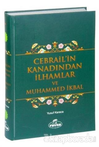 Cebrail'in Kanadından İlhamlar ve Muhammed İkbal (Ciltli)