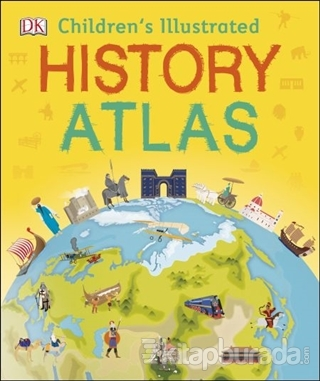 Children's Illustrated History Atlas (Ciltli)