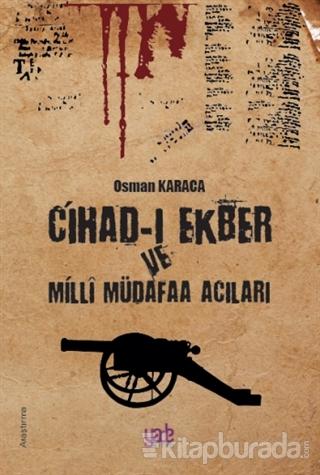 Cihad-ı Ekber ve Milli Müdafaa Acıları
