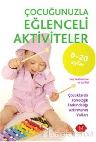Çocuğunuzla Eğlenceli Aktiviteler (0-20 Ay)