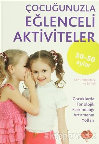 Çocuğunuzla Eğlenceli Aktiviteler (30 - 50 Ay)