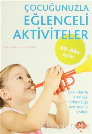 Çocuğunuzla Eğlenceli Aktiviteler (40 - 60 Ay)